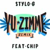 Stylo G - Yu Zimme Remix Feat Chip (Dirty)