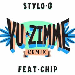 Stylo G - Yu Zimme Remix Feat Chip (Dirty)