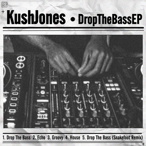 Kush Jones - Drop the Bass (Original Mix)