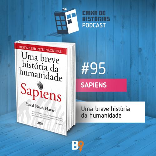 Baixar Caixa de Histórias 95 - Sapiens