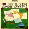 (Cover of Ben E. King's ) Seven Letters