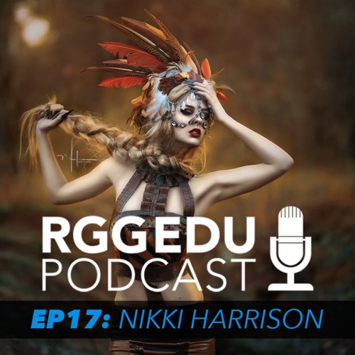 Nikki Harrison - Season 2 Episode 17 - The RGG EDU Podcast