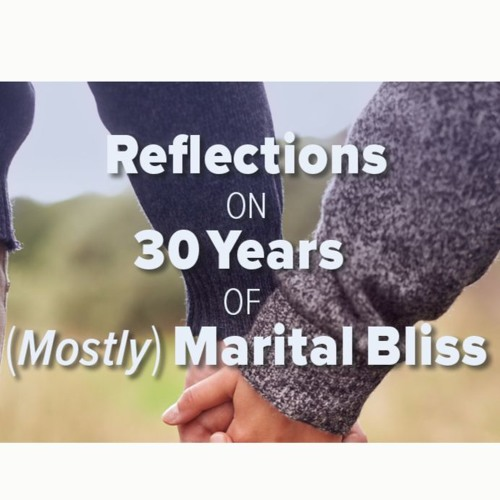 Stan Guthrie - Reflections on 30 Years of (Mostly) Marital Bliss - Part 1