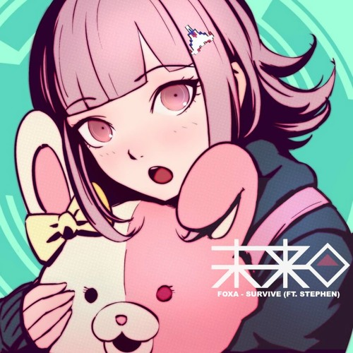 Download Foxa ft. Stephen  - Survive (Danganronpa Tribute) [FUTURE BASS]