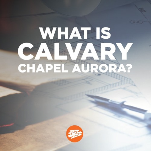 What is Calvary Chapel Aurora?