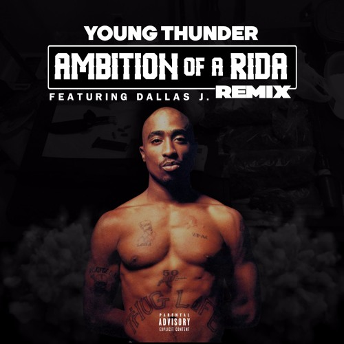 Young Thunder - Ambition Of A Rida remix ft - Dallas J