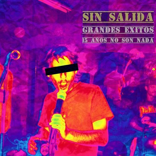 """SIN SALIDA - """"Grandes Exitos, 15 Años no son Nada"""""""
