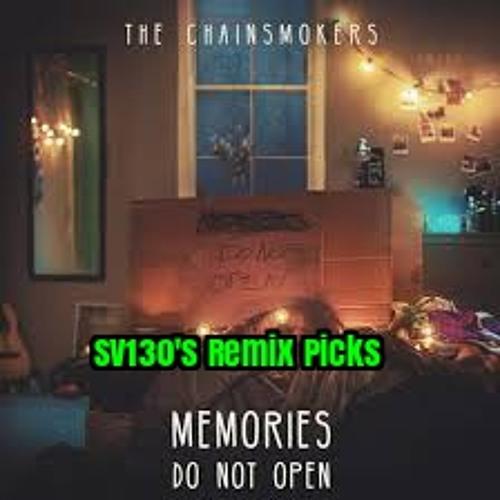 Baixar The Chainsmokers - Memories... Do Not Open (Snake_Venom130's Remix Picks Album Mix) FREE DL