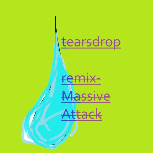 Tearsdrop-(Teardrop-Massive Attack Remix)