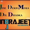Jise Dekh Mera Dil Dhadka Dj INDRAJEET Msc ProDuction's [JBP] (7828780767)