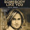 Keith Urban - Somebody Like You (Cover)