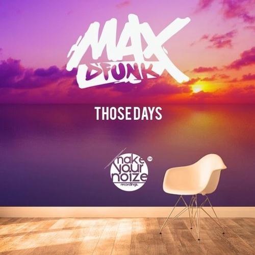 Those Days (original Mix) [Make Your Noize recordings]