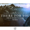 There For You (IMK & Bass Culture Remix)[Free Download]