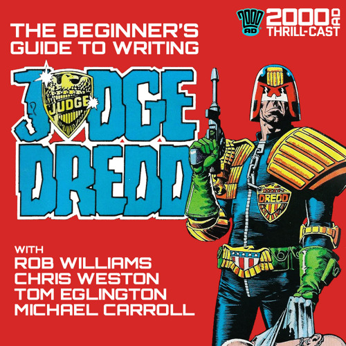 The Beginner's Guide to Writing Judge Dredd