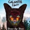 Galantis - Hunter (Roman Sky Remix)
