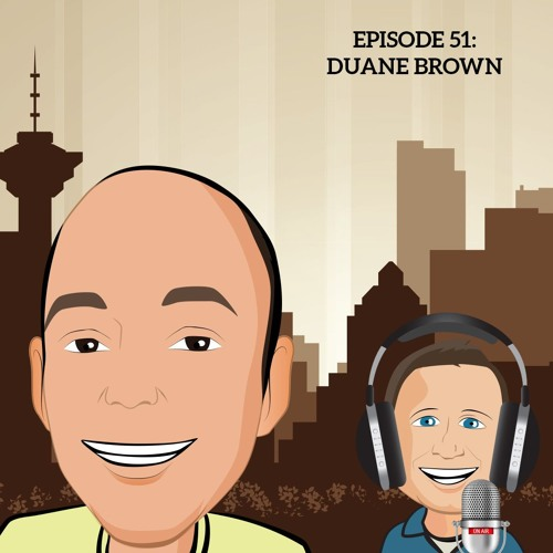 51: The Importance of being a well rounded marketer with Duane Brown