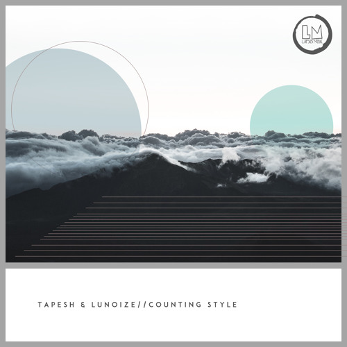 Tapesh & Lunoize - Counting Style EP