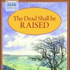 The Dead Shall be Raised by George Bellairs