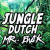 Mr. Ewik - ( JUNGLE DUTCH ) Promo !!! Buy Only