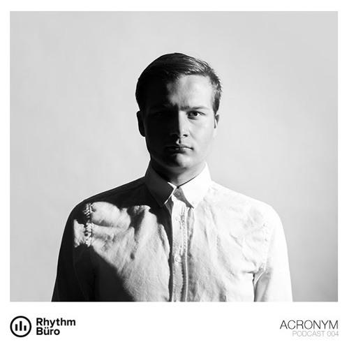 Acronym - Rhythm Büro Podcast 004