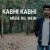 Kabhi Kabhi Mere Dil Mein - Unplugged  Karan Nawani  Kabhi Kabhie  Lata Mangeshkar  Amitabh
