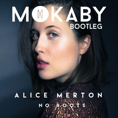 Alice Merton - No Roots (Mokaby Bootleg)
