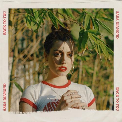 Sara Diamond - Back to You (Prod. by Noah Barer, Austin Tecks & Jay Century)