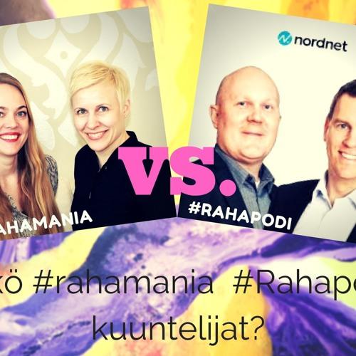 9 #rahamania vs. #rahapodi