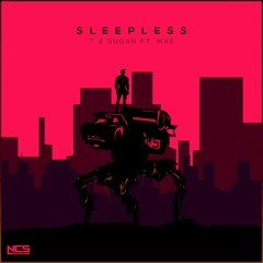 T & Sugah - Sleepless (ft. MVE)
