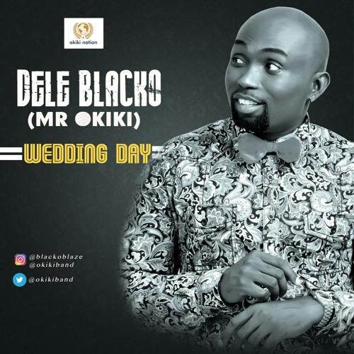 Wedding Day by Dele Blacko & the Okiki Band