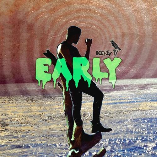 *NEW* EARLY (Prod. Prototype)