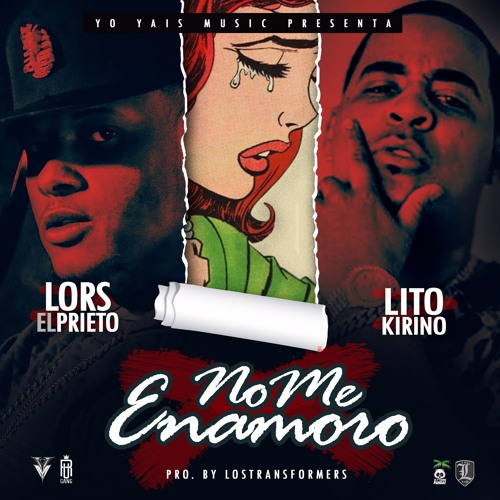 Lors El Prieto X Lito Kirino - No Me Enamoro  (By.LosTrasnformers)