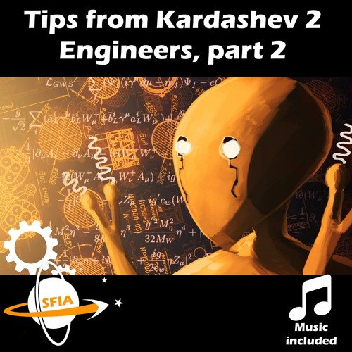 Tips from Kardashev 2 engineers, part 2