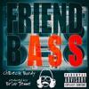 Friend Bass Prod By Brian Temme