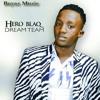 HERO BLAQ - PAINFUL LOVE ( Dream Team )