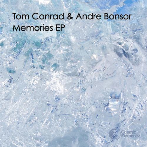 Tom Conrad & Andre Bonsor - Memories EP