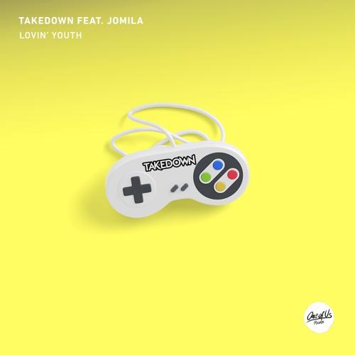Takedown feat. Jomila - Lovin' Youth