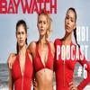 Baywatch or nah? - HBI Podcast Ep 6