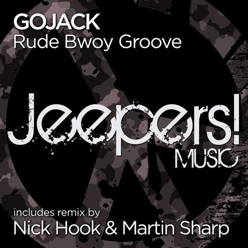 Gojack - Rude Bwoy Groove - mixes