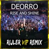 Deorro - Rise And Shine (Rijler VIP Remix)Free Download!