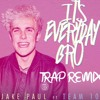 Its Everyday Bro Trap Remix Jake Paul Ft Team10 Mp3