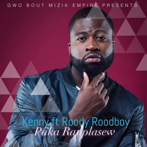 Kenny (ft. Roody Roodboy)- Paka Ranplasew