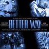 Kelvin Cornell And Jae Taylor - Better Way (Feat. Black Prodigal, New Money, Man On Fire) (Single)