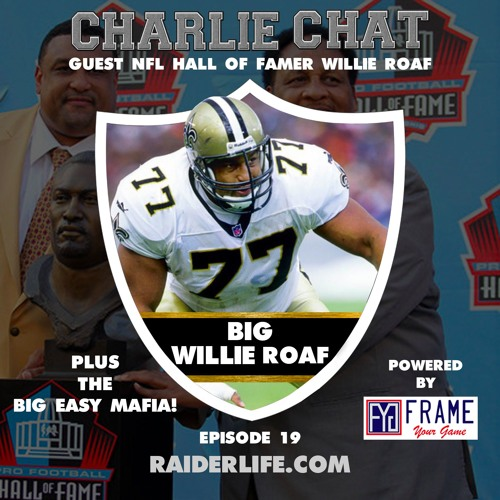 Charlie Chat #19 | Willie Roaf NFL Hall of Famer