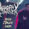 A Bad Day To Conquer - Ginza (J Balvin Cover Scream Version)
