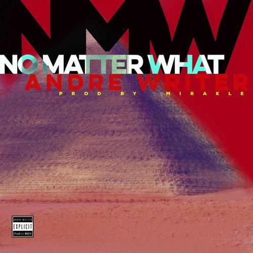 NMW (No Matter What)