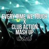 EVERY TIME WE TOUCH X CLUB ACTION - UMU EDIT [FREE DOWNLOAD]