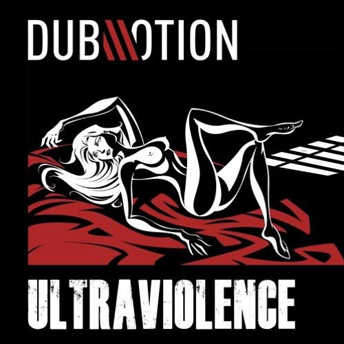 Dub Motion - Ultraviolence FREE DOWNLOAD