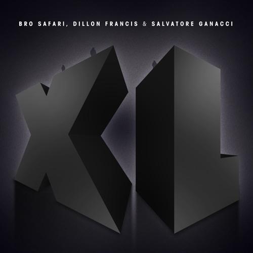 Bro Safari, Dillon Francis & Salvatore Ganacci - XL