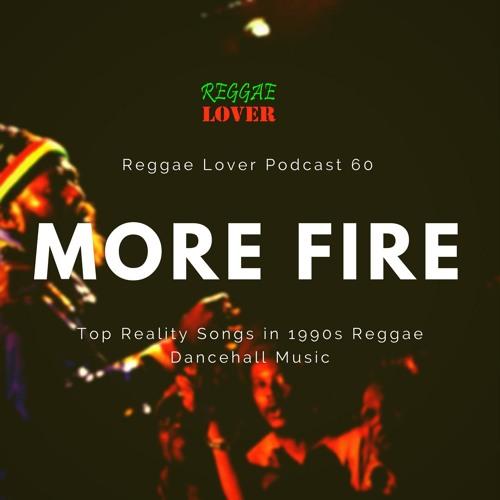 60 - Reggae Lover Podcast - More Fire